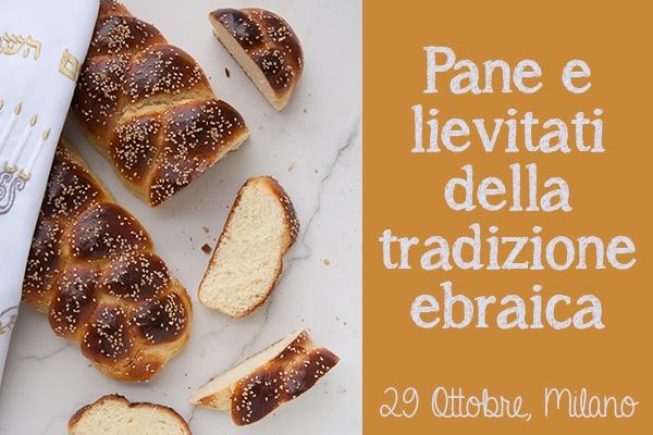 Lezione di cucina a Milano: pane e lievitati della tradizione ebraica